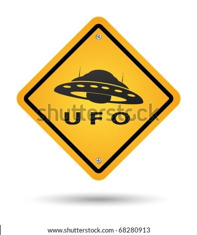 Sign in yellow beware with ufos