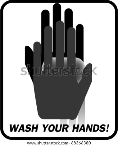 "Sign ""Wash your hands!"""