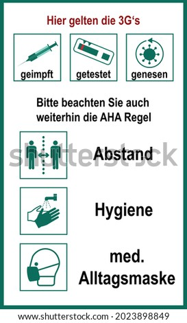 Sign with 3G and Aha rule. Text German (The 3G's, vaccinated, tested, recovered apply here), (Please also note the aha rule, distance, hygiene, medical everyday mask) Foto stock ©