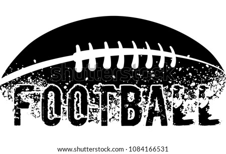 silhouette of an american football with dirt splatter and a grunge typeface of the word football.
