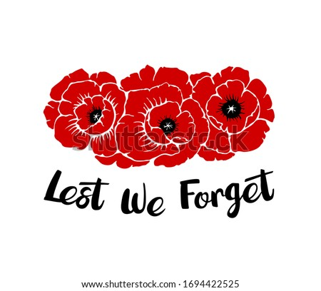 Silhouettes of three poppies flowers isolated on a white background with phrase Lest we forget. Temaplate for Anzac or Rememberance day. Vector illustration drawing in hand drawn style.  Stock fotó ©