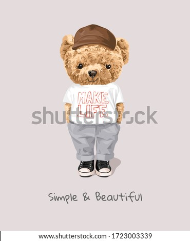 simple and beautiful slogan with bear toy in t shirt illustration