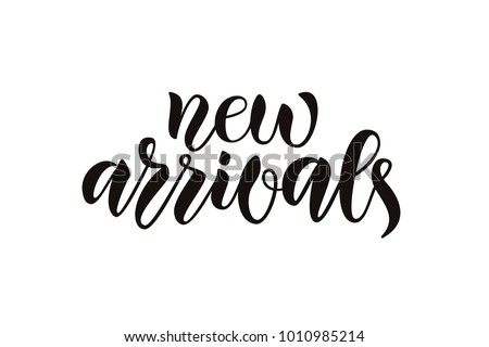 Simple black hand sketched New Arrivals lettering typography on white background for Print, card, Article, party, activitie, advertisement as Calligraphy banner.Promotional vector illustration EPS 10