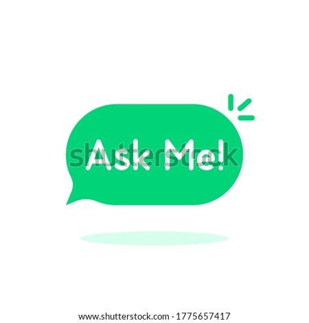 simple green ask me speech bubble. concept of web site comment or frequently asked question. abstract flat trend modern minimal q&a logotype graphic design website element isolated on white background