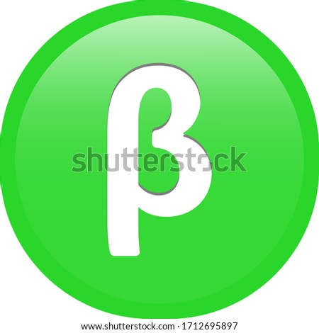 Simple soft Green Greek fraternity alphabet Symbols sign letter Β β Beta circle button with inner shadow illustration in vector