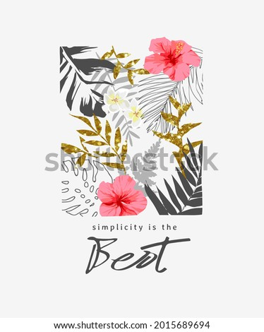 simplicity is the best slogan with tropical leafs and hibiscus flowers gold glitter vector illustration