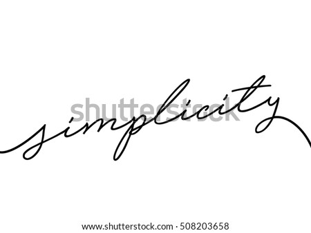 Simplicity quote with handwriting in black,vector.