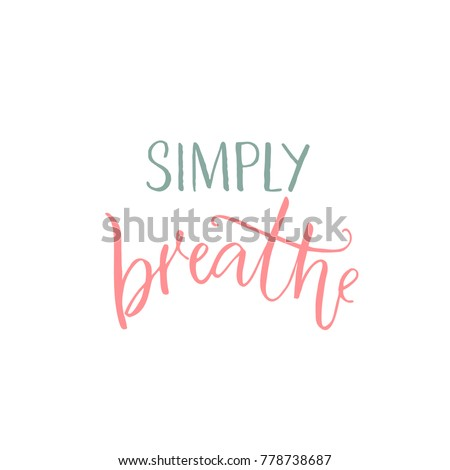 simply breathe inspirational