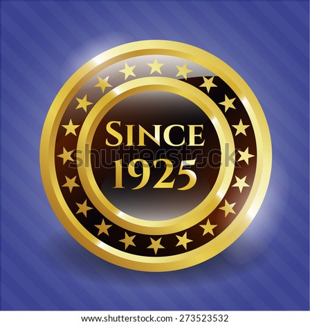 Since 1925 gold shiny badge with blue background