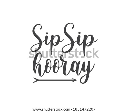 Sip Sip Hooray, coffee lover t-shirt design, coffee typography design, Quote typography on coffee cups, T-shirt design Stock photo ©
