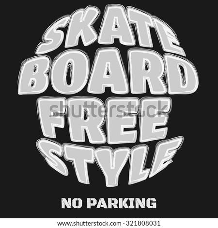 Skateboard, skateboarding, freestyle, sport typography, t-shirt graphics, poster, banner, flyer, postcard, vector concept