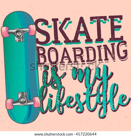 skateboarding is my lifestyle