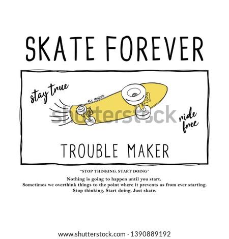 Skateboarding t-shirt design. Urban skating. skate forever fashion slogan for different apparel and T-shirt. - Vector
