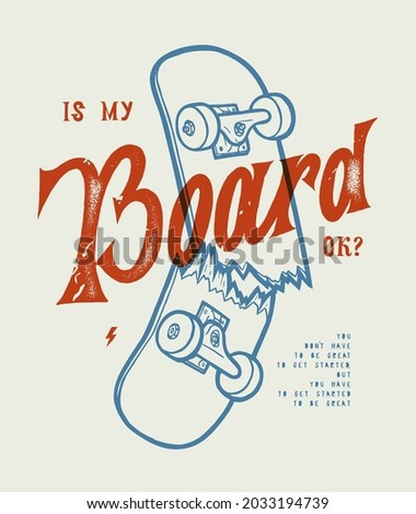 Skateboarding vintage lettering typography quote t-shirt print vector illustration. Is my board OK? Zdjęcia stock ©
