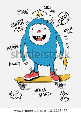 Skater monster vector illustration, with cool slogans, skate, shoes and hat. For t-shirt prints, posters and other uses.