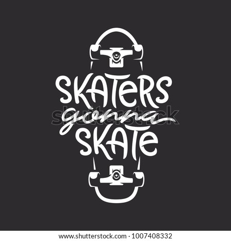 skaters gonna skate t shirt
