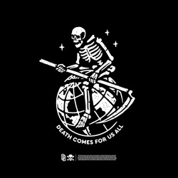 Skeleton with a scythe with the words death comes for us all. Design for printing on t-shirts, stickers and more. Vector.