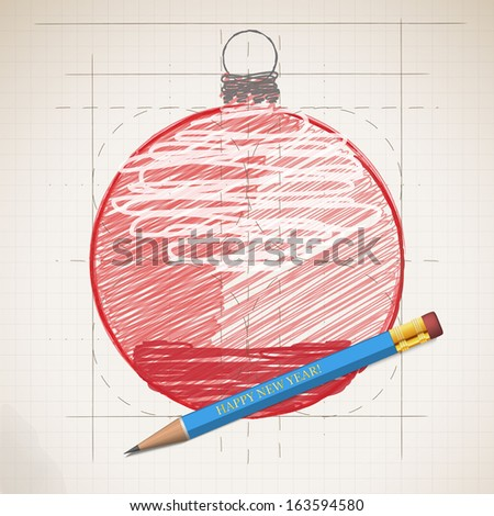 Sketch drawing of Happy New Year. Pictured Christmas ball. Vector illustration.