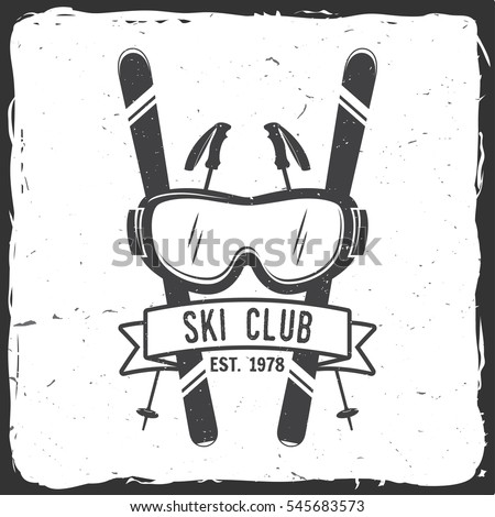 Ski club concept. Vector ski club retro badge. Concept for shirt, print, seal or stamp. Skis, mountain, ribbon and goggles. Typography design- stock vector.