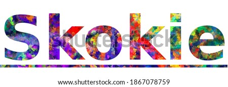 Skokie. Colorful typography text banner. Vector the word skokie design. Can be used to logo, card, poster, heading and beautiful title Zdjęcia stock ©