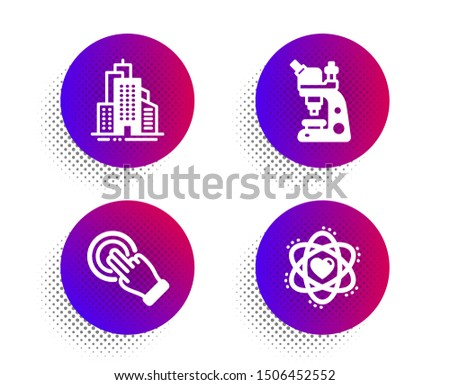 Skyscraper buildings, Touchscreen gesture and Microscope icons simple set. Halftone dots button. Atom sign. Town architecture, Click hand, Chemistry laboratory. Electron. Business set. Vector