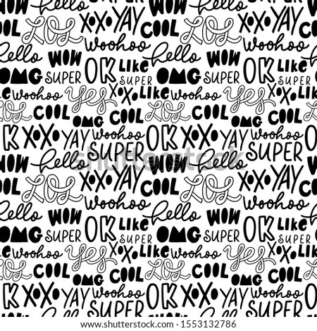 Slang youth word vector seamless pattern. Black and white ink illustration of fun trendy doodle lettering. Creative social media cartoon messages. Hello, LOL, wow, super, xoxo, omg, like, cool, woohoo