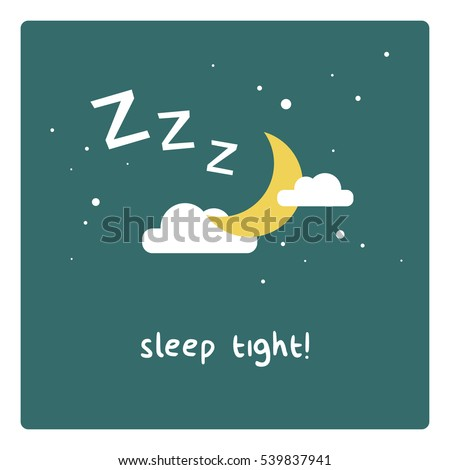 Sleep Tight! (Moon Clouds and Stars Z's Sleeping Art Vector Illustration in Flat Style Design)