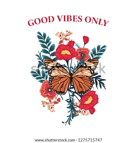 Slogan Butterfly with blooming flower vector. Typography wording