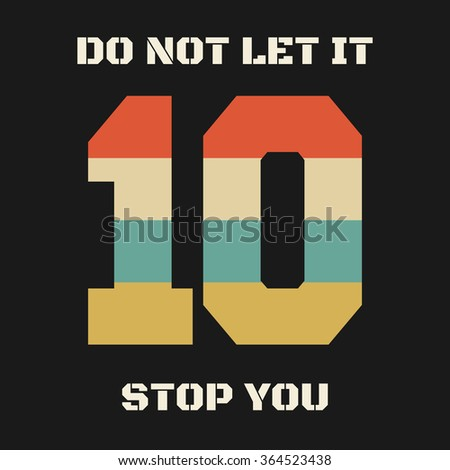 slogan  do not let it stop you