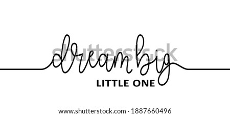 Slogan Dream big little one. World sleep day. Flat vector dreaming signs. Relaxing and chill. Dreams, baby boy or baby girl. Stock photo ©