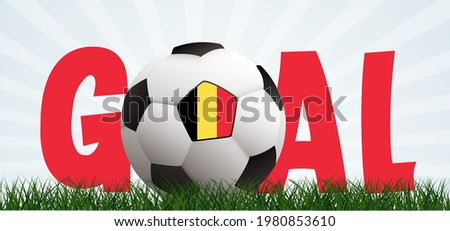 Slogan goal with football with flag of belgium ( Red Devils ) or Belgian on green soccer ball grass field. Vector background banner. Sport finale wk, ek or school, sports game. 2020, 2021, 2022 Stok fotoğraf ©