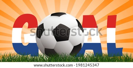 Slogan goal with football with flag of the Netherlands on green soccer ball grass field. Vector background banner. Sport finale wk, ek sports game. olland or Dutch orange supporters. 2020, 2021, 2022 Stok fotoğraf ©