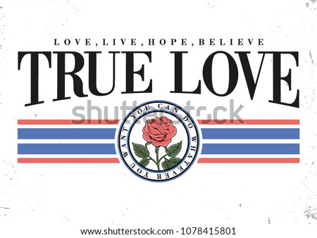 Slogan graphic with vector a rose illustration in retro style, for t-shirt prints and other uses.