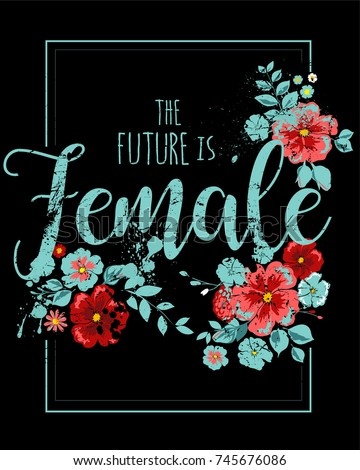slogan graphics for t-shirts and your great designs, the future is female,also you can use as wallpaper