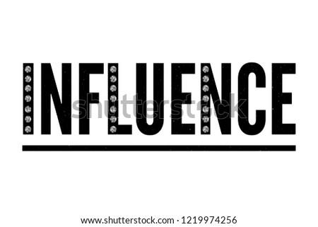 slogan INFLUENCE phrase graphic vector Print Fashion lettering