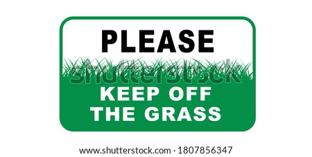 slogan keep off the grass or