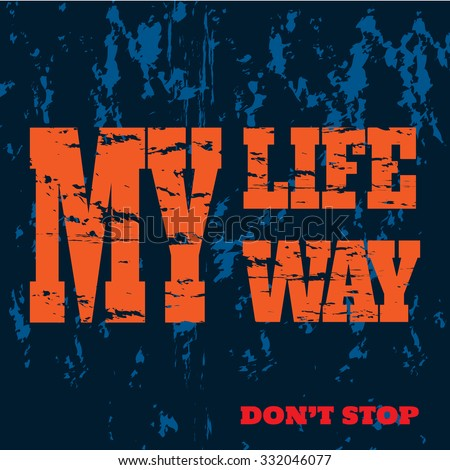 slogan  my life my way vector