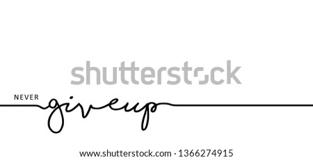 Slogan never give up, giveup lettering. Vector success quotes for banner or wallpaper. Relaxing and chill, motivation and inspiration  message concept. Lazy inspirational, motivational. Fitness ideas. Zdjęcia stock ©