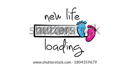 Slogan new life is loading with download bar, baby please wait. Newborn coming soon, happy family for papa and mama. Cartoon vector infant quotes sign Mother is pregnant. New born for papa, mama.