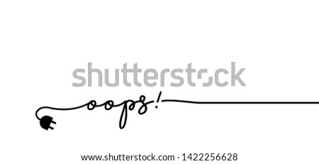 Slogan oops I'm so sorry. Funny vector electric quotes for motivation, networking internet concept. Page not found, 404 error. Offline or online and unplugged sign. Under construction, broken cable. Foto stock ©