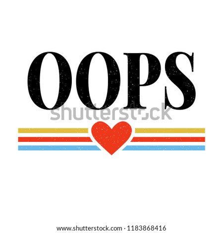 slogan OOPS phrase graphic vector Print Fashion lettering calligraphy