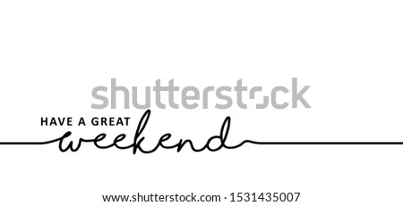Slogan quote Have a great - Hello long weekend loading bar Vector fun funny day keel calm happy weekend Happy lazy day Party Week end is coming free freedom Success Installing Saturday Sunday chill