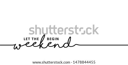 Slogan quote Let the weekend begin Hello long weekend Vector fun funny day keep calm happy weekend Happy lazy day Party Week end is coming free freedom Friday Saturday Sunday Line pattern icon sign