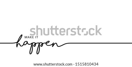 Slogan quote make it happen happy chill chilling just Line pattern vector icon sign signs fun funny happening happens hello dream dreams dreaming Lazy Day relaxing relax Motivation weekend time