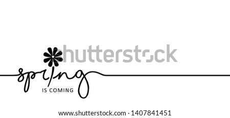 slogan spring is coming  let