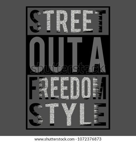Slogan; Street desing print for t-shirt graphic, vector