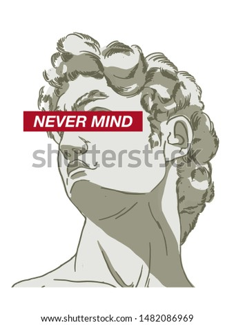 Slogan text with classic statue David illustration. Vector graphic for fashion and graphic design.