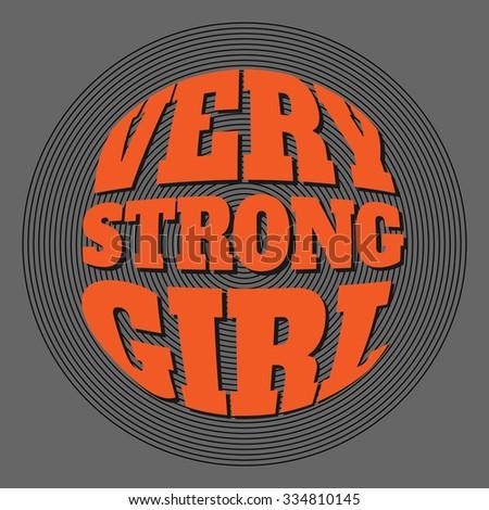 Slogan: Very strong girl. Vector illustration, typography, t-shirt graphics, poster, banner, flyer, postcard.
