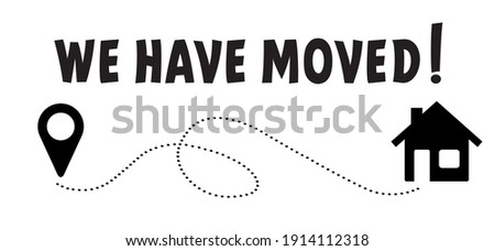 Slogan We have moved, we have the key, changed address. Map location pointer. We've Moved! Moving office or new home sign. Flat vector message. Change. to move out.