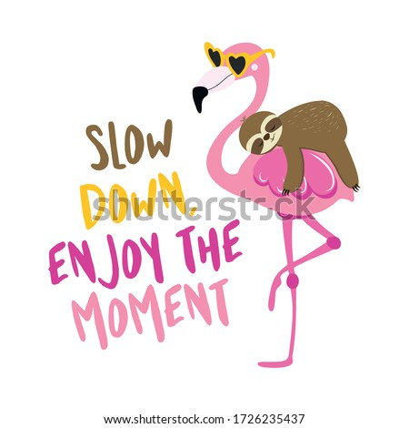 Slow down, enjoy the moment - cute sloth riding on flamingo. Relax and enjoy the summer. Lazy lifestyles, feeling, summer vibes. Motivational quotes. Hand painted brush lettering wisdom quote. Photo stock ©